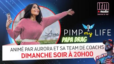 Papa Drag à PimpMyLife avec Aurora
